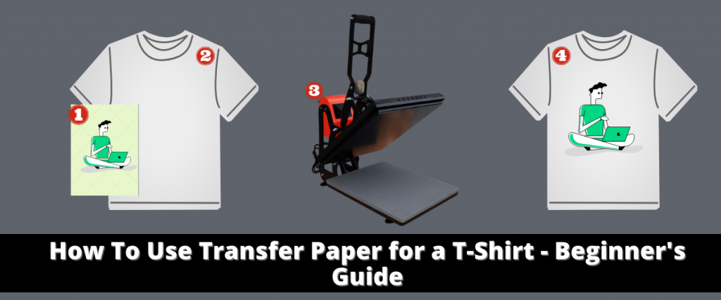 How To Use Transfer Paper for a T-Shirt - Beginner's Guide