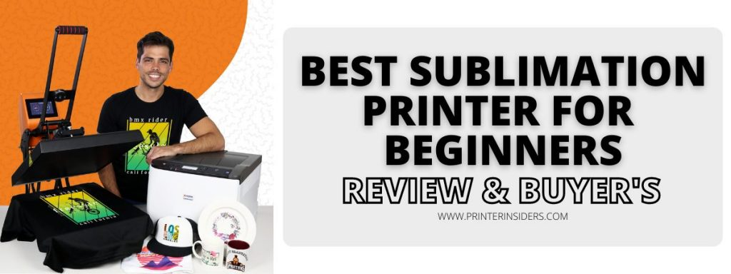Best Sublimation Printer For Beginners Review & Buyer's Guide